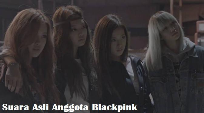 Suara Asli Anggota Blackpink
