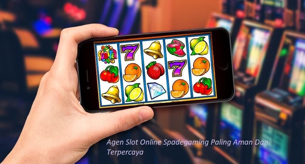 Agen Slot Online Spadegaming Paling Aman Dan Terpercaya